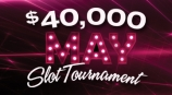 $40,000 May Slot Tournament