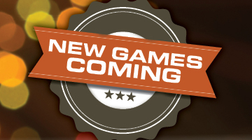 New Games Coming