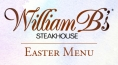 William B's Steakhouse Easter Special