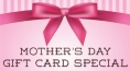 Mother's Day Gift Card Special