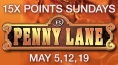Penny Lane 15X Points Sundays