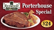 Porterhouse Steak Dinner Special at the Redwood Bar & Grill!