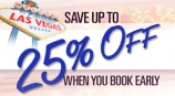 Book Early and Save Up To 25%