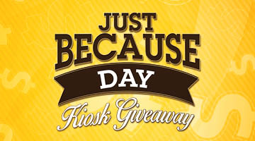 Just Because Day Kiosk Giveaway