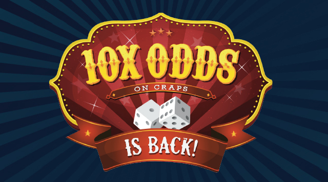 10X ODDS ON CRAPS IS BACK!
