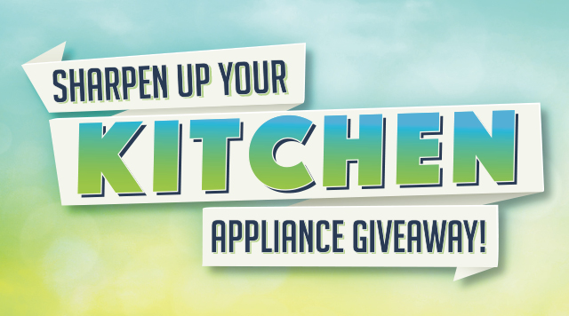 WIN UP TO $2,500 IN KITCHEN APPLIANCES!