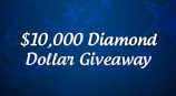 Win Your Share of $10,000 in Diamond Dollars