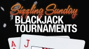 Sizzling Sunday Blackjack Tournaments