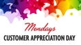 Mondays Customer Appreciation Day