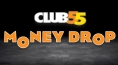 Club55: Money Drop