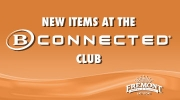 New Items at the B Connected Club!