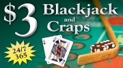 $3 Blackjack & Craps