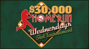 $30,000 Home Run Wednesdays Slot Tournament