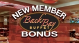 New Member Back Bay Buffet Bonus