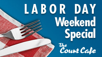 labor day weekend special at the court caf. Black Bedroom Furniture Sets. Home Design Ideas