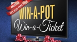 Win-A-Pot, Win-A-Ticket for Prize Drawings!