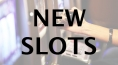 Check out our newest slots!