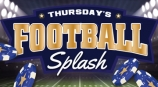 SPLASH POTS EVERY THURSDAY DURING THE GAME!