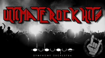 Dubuque Symphony Orchestra: Ultimate Rock Hits