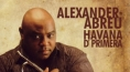 Alexander Abreu Havana D'Primera