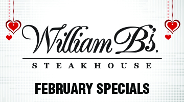 William B's Steakhouse February Specials