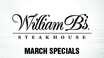 William B's Steakhouse March Specials