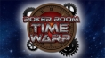 Poker Room Time Warp