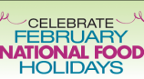 Celebrate National Food Holidays This Month!
