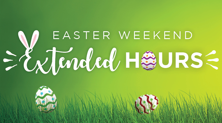 We are Extending the Fun for Easter Weekend!