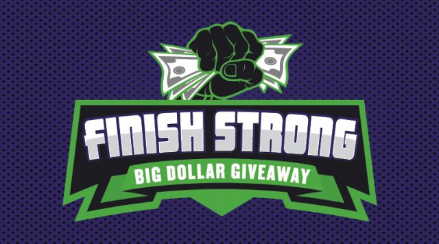 Finish Strong w/ over $30,000 in SLOT DOLLARS & CASH!
