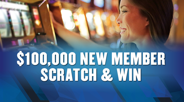 NEW MEMBERS CAN WIN UP TO $100,000!