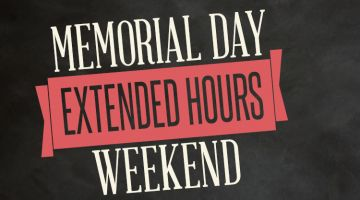 Memorial Day Extended Hours Weekend