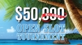 $50,000 Open Slot Tournament