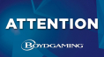 BOYD GAMING LAS VEGAS PROPERTIES ARE TEMPORARILY CLOSED