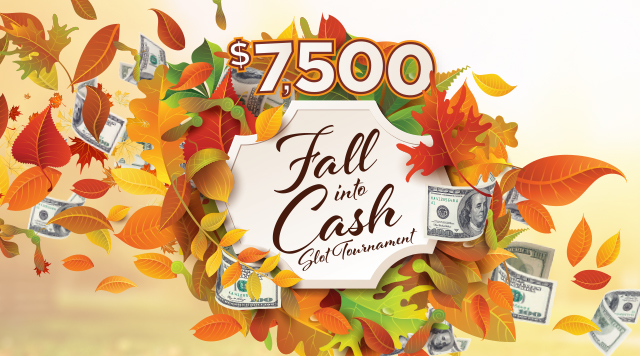 $7,500 Fall Into Cash Slot Tournament